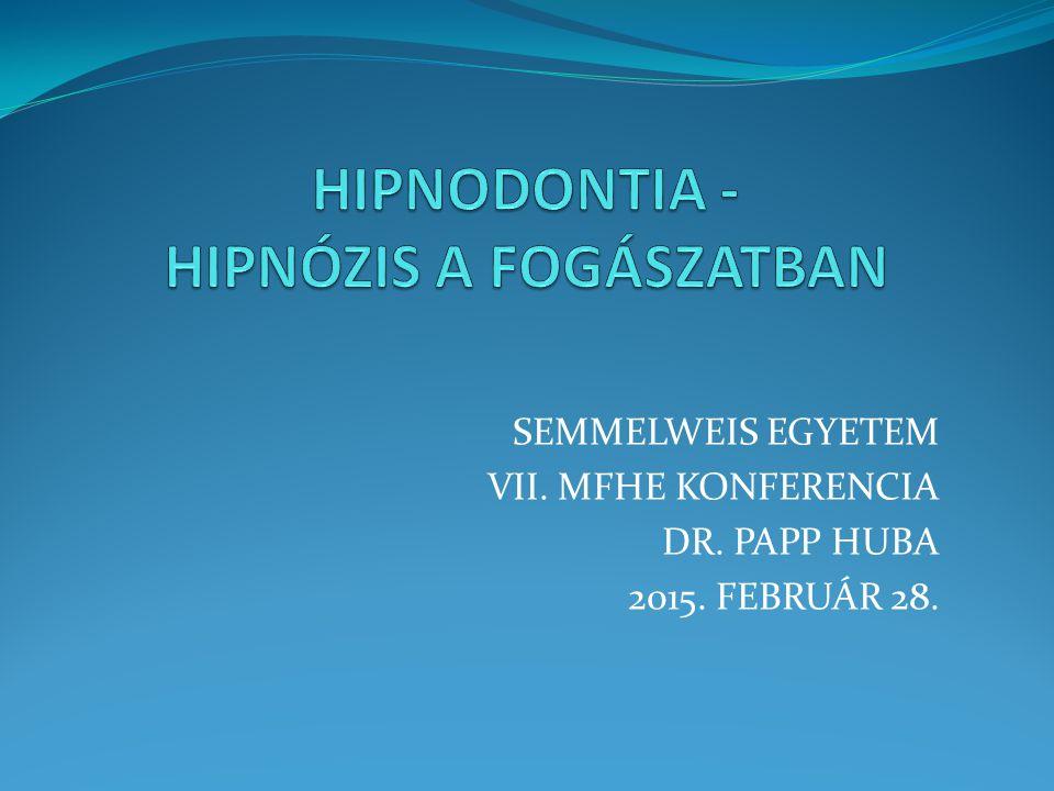 HIPNODONTIA - HIPNÓZIS A FOGÁSZATBAN