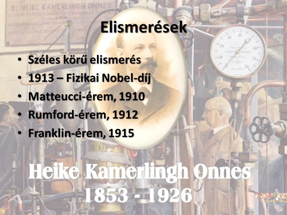 Elismerések Széles körű elismerés 1913 – Fizikai Nobel-díj
