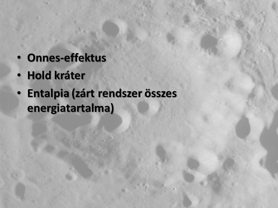 Onnes-effektus Hold kráter Entalpia (zárt rendszer összes energiatartalma)
