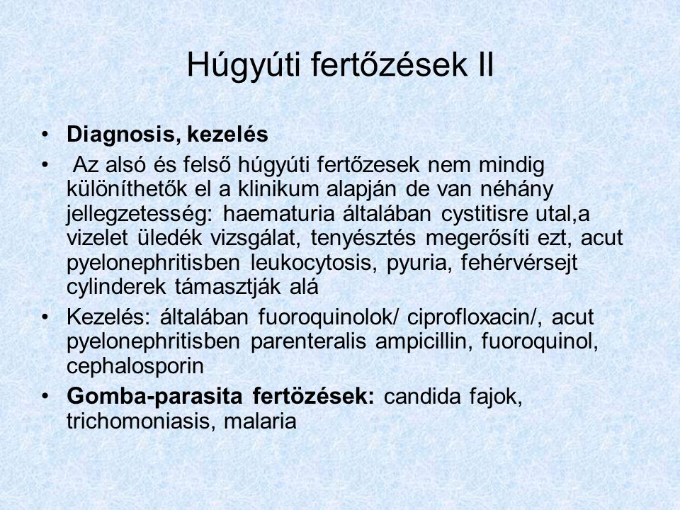 Húgyúti fertőzések II Diagnosis, kezelés.