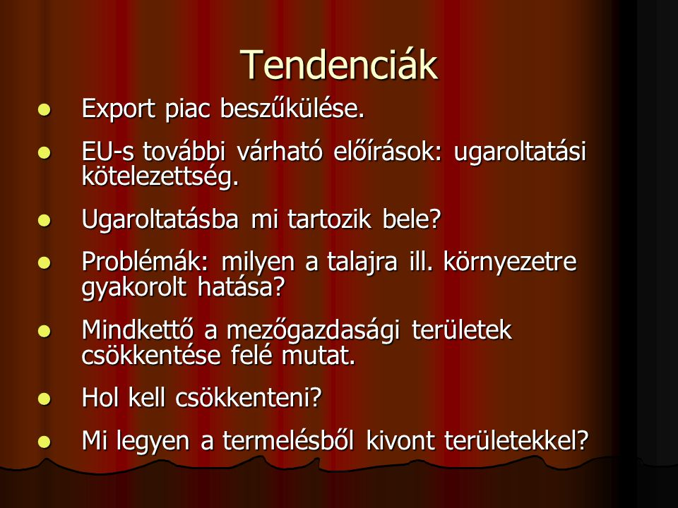 Tendenciák Export piac beszűkülése.
