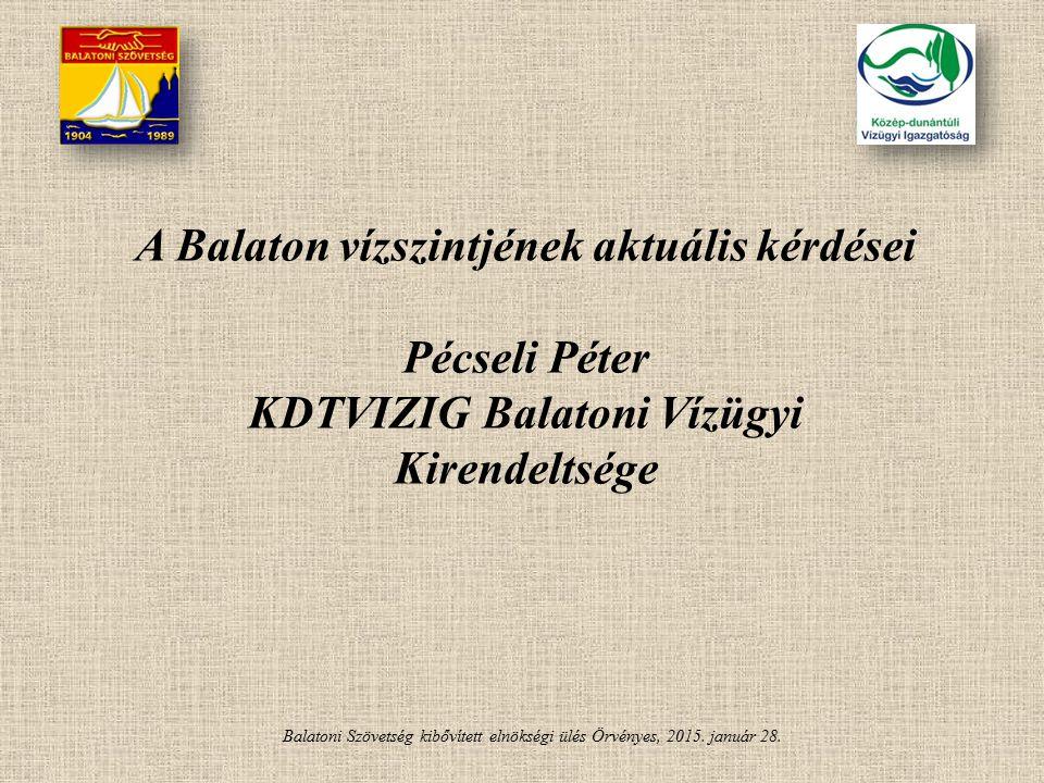 A Balaton vízszintjének aktuális kérdései Pécseli Péter
