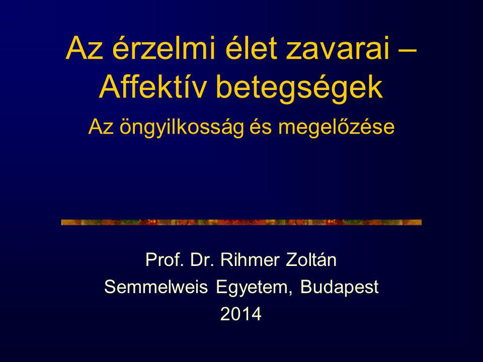 Prof. Dr. Rihmer Zoltán Semmelweis Egyetem, Budapest 2014