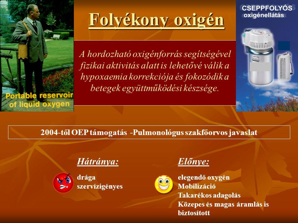 2004-től OEP támogatás -Pulmonológus szakfőorvos javaslat