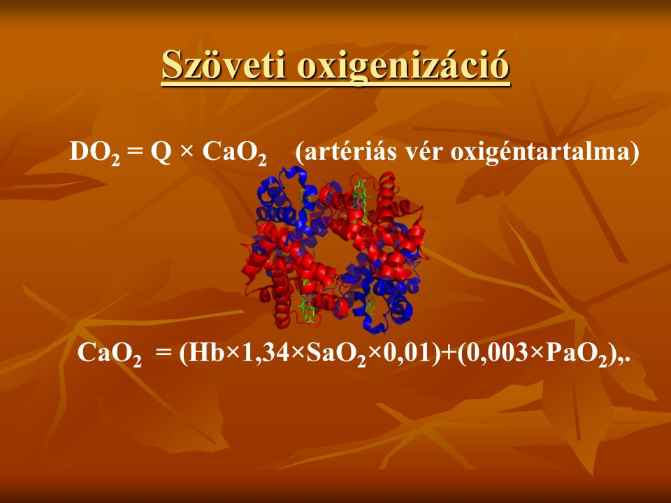 Szöveti oxigenizáció DO2 = Q × CaO2 (artériás vér oxigéntartalma)