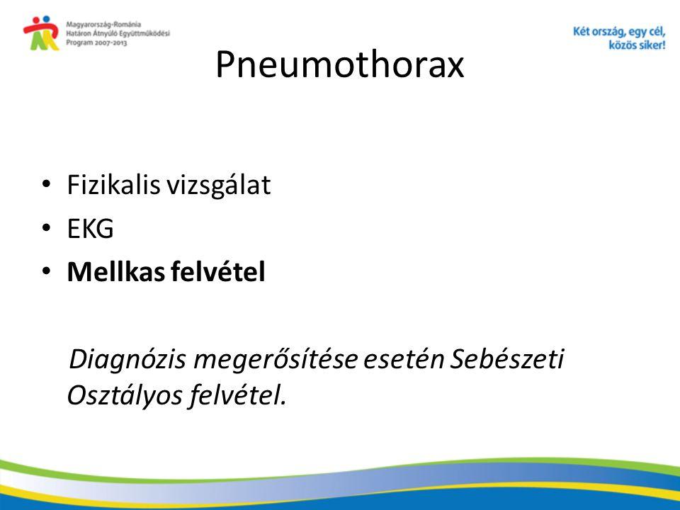 Pneumothorax Fizikalis vizsgálat EKG Mellkas felvétel