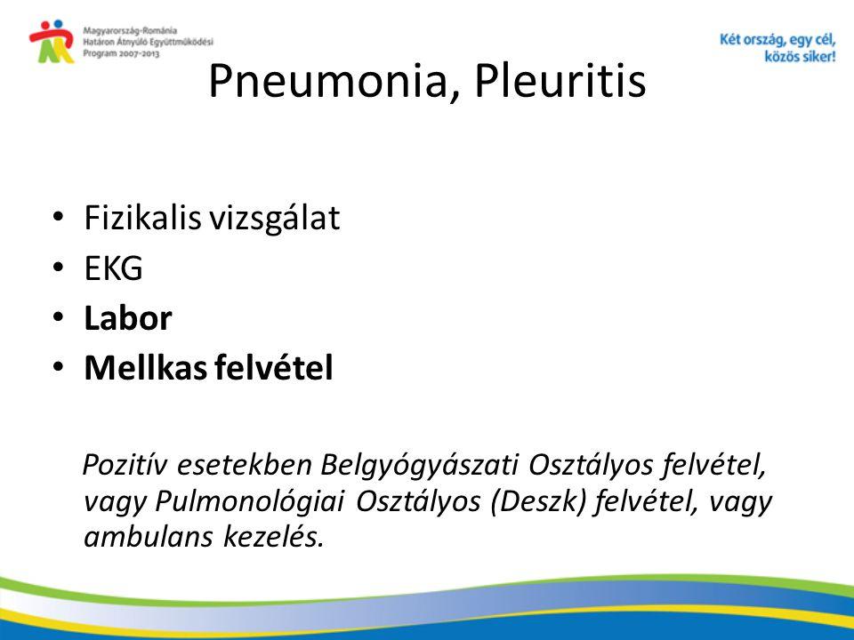 Pneumonia, Pleuritis Fizikalis vizsgálat EKG Labor Mellkas felvétel