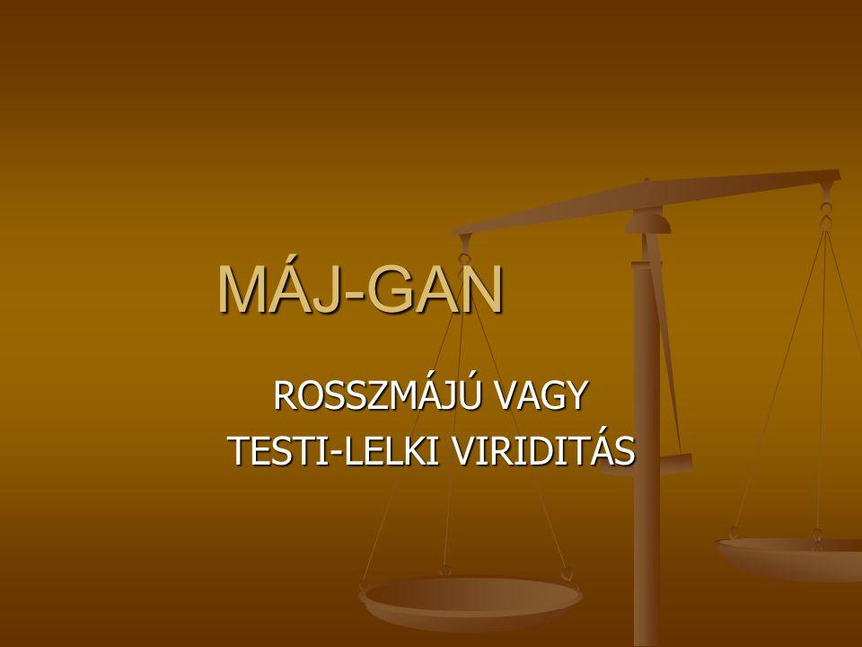 ROSSZMÁJÚ VAGY TESTI-LELKI VIRIDITÁS