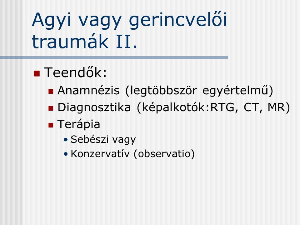 Agyi vagy gerincvelői traumák II.