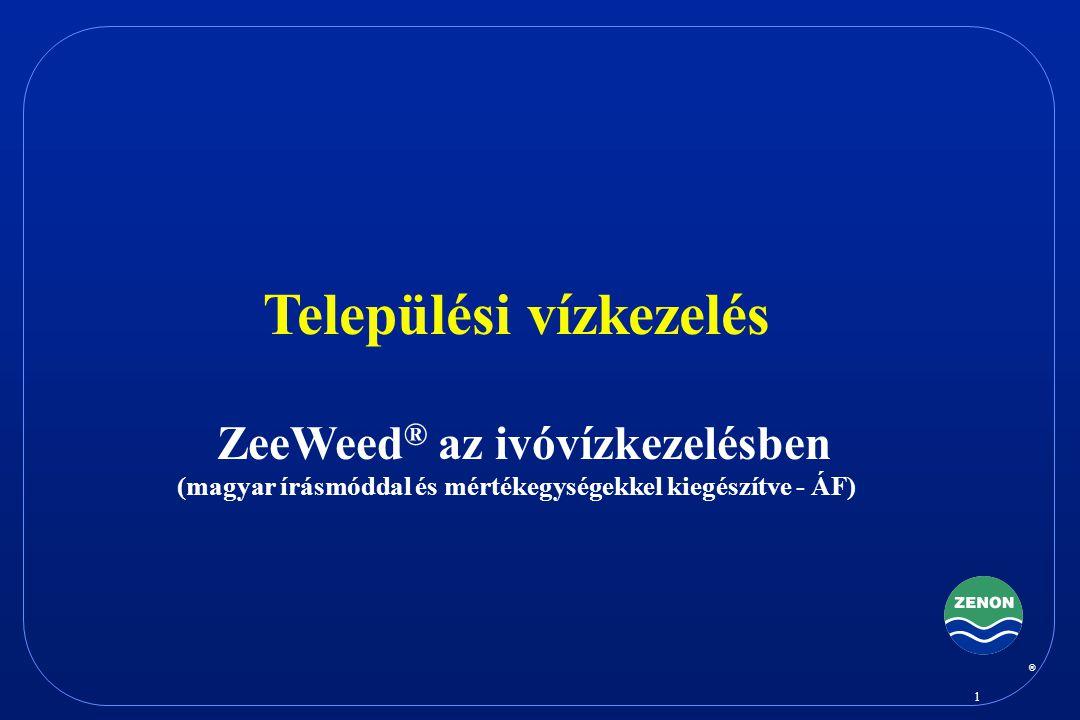 Települési vízkezelés ZeeWeed® az ivóvízkezelésben (magyar írásmóddal és mértékegységekkel kiegészítve - ÁF)