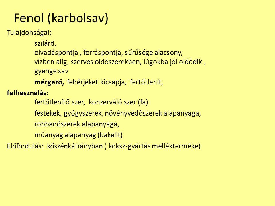 Fenol (karbolsav) Tulajdonságai: