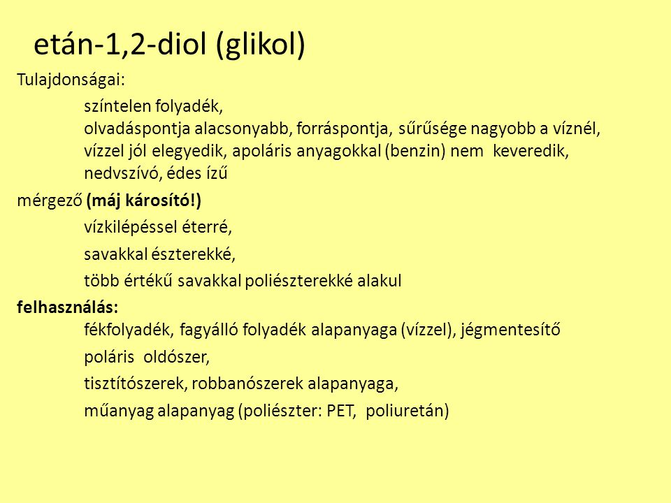 etán-1,2-diol (glikol) Tulajdonságai: