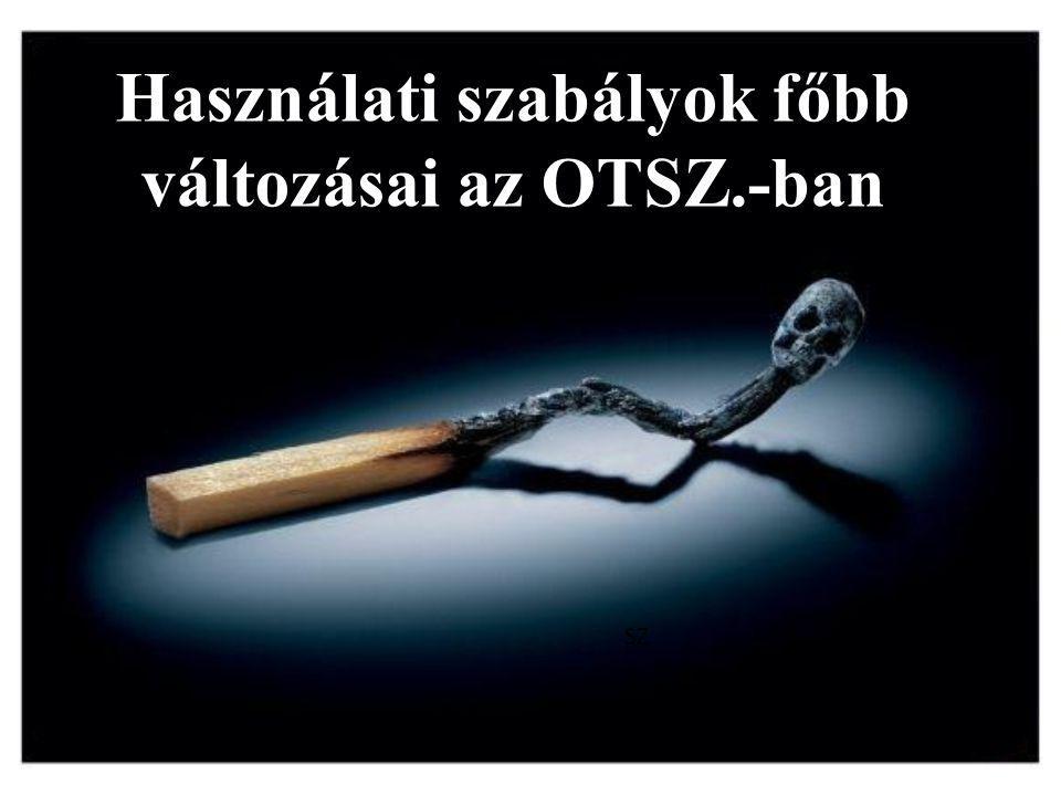 Használati szabályok főbb változásai az OTSZ.-ban