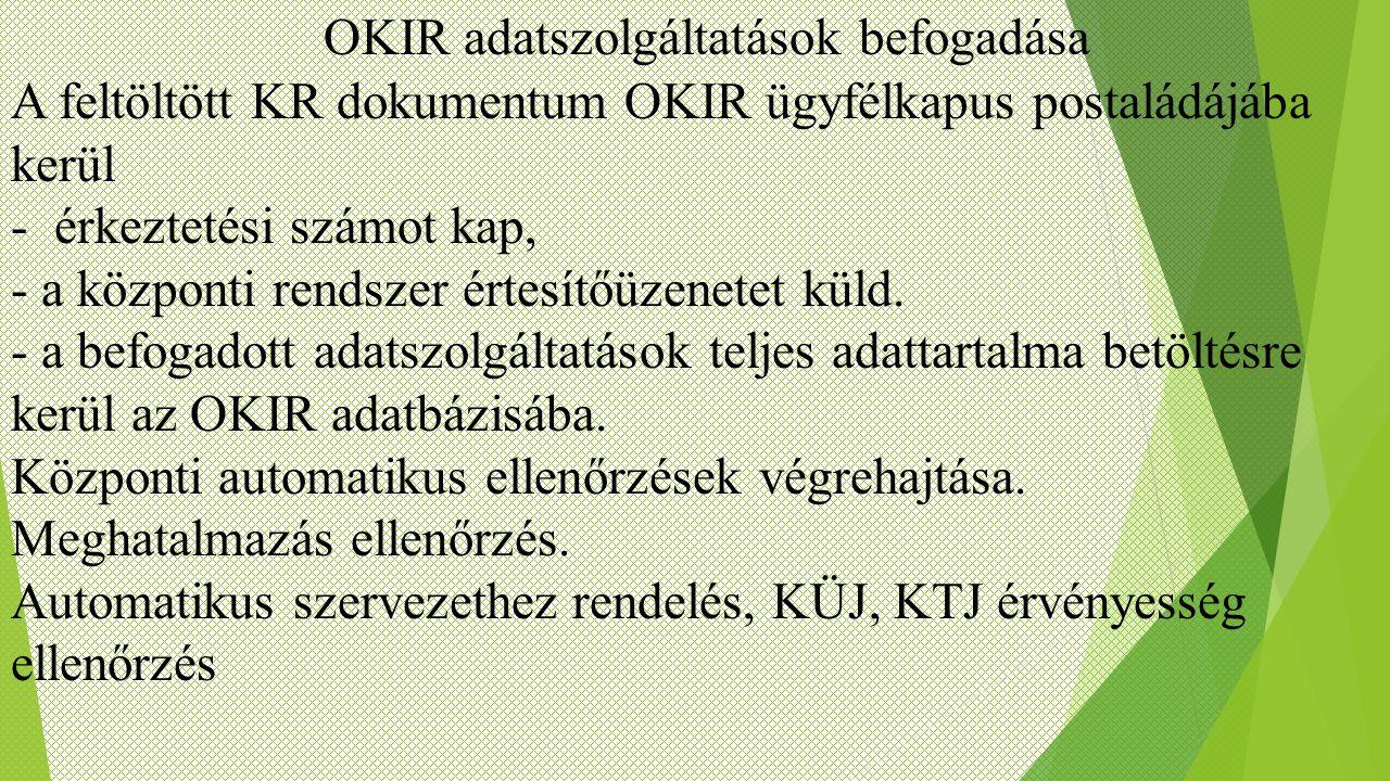 OKIR adatszolgáltatások befogadása