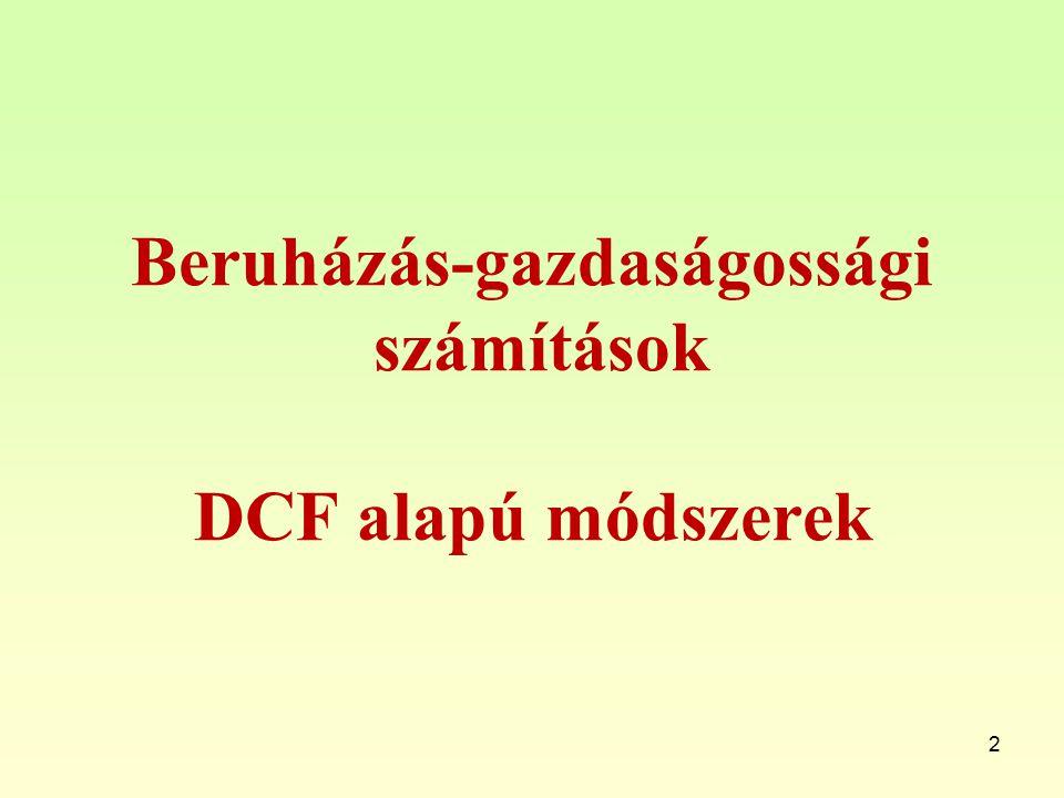 Beruházás-gazdaságossági számítások DCF alapú módszerek