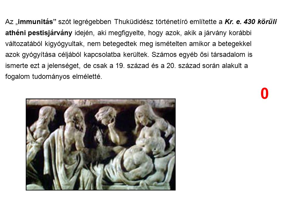 """Az """"immunitás szót legrégebben Thuküdidész történetíró említette a Kr"""