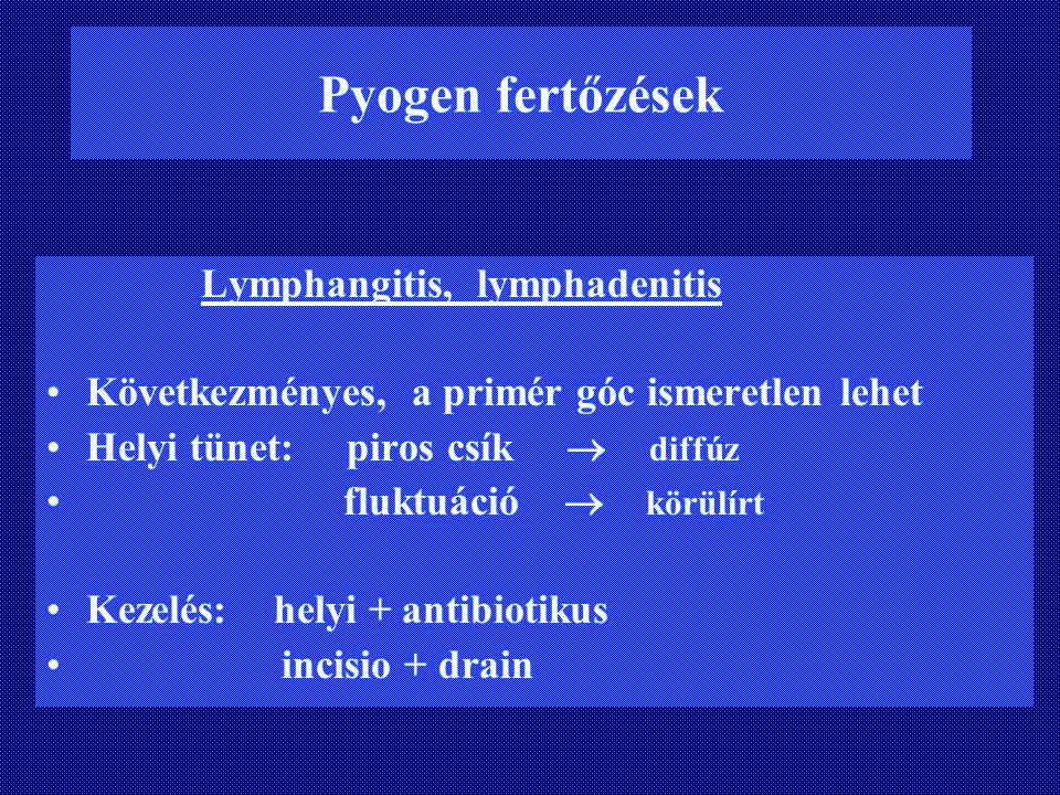 Pyogen fertőzések Lymphangitis, lymphadenitis