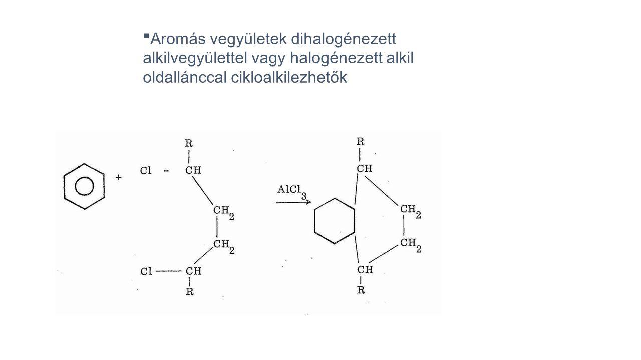 Aromás vegyületek dihalogénezett alkilvegyülettel vagy halogénezett alkil oldallánccal cikloalkilezhetők