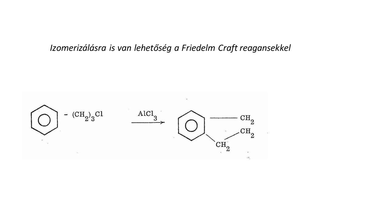 Izomerizálásra is van lehetőség a Friedelm Craft reagansekkel