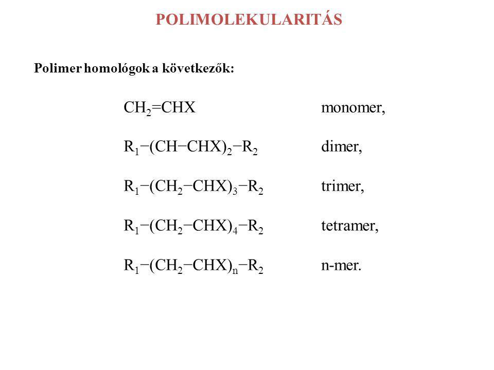 R1−(CH2−CHX)4−R2 tetramer, R1−(CH2−CHX)n−R2 n-mer.