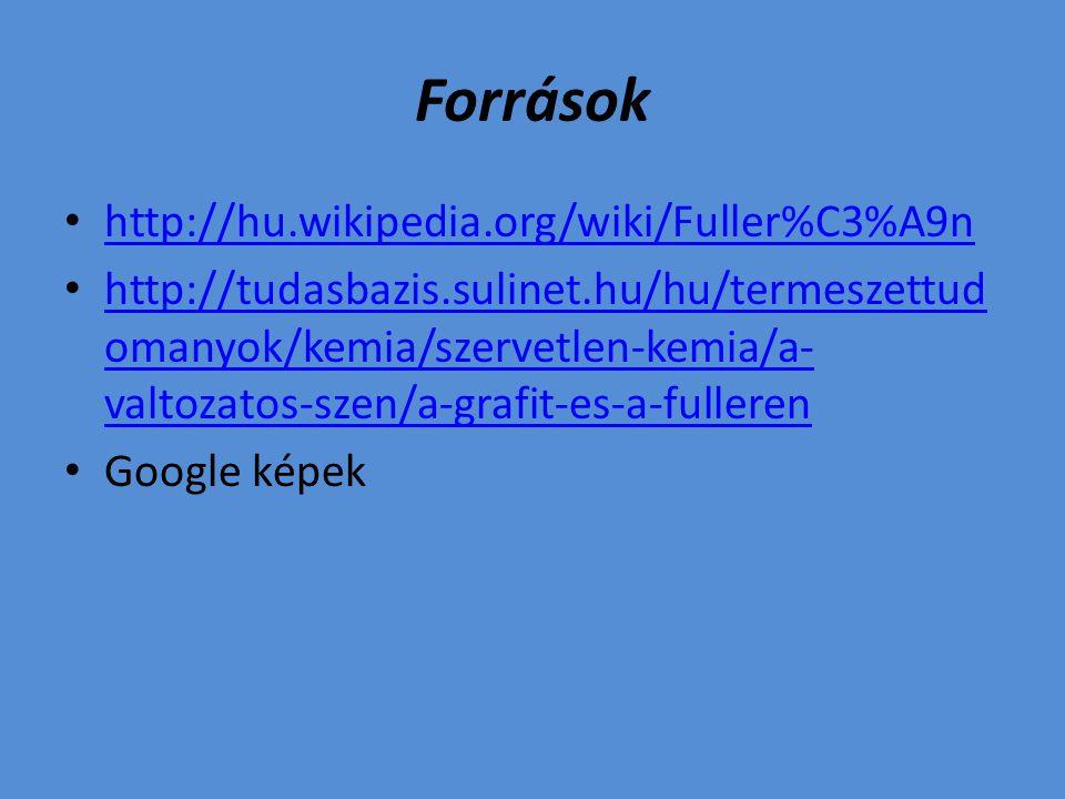 Források http://hu.wikipedia.org/wiki/Fuller%C3%A9n