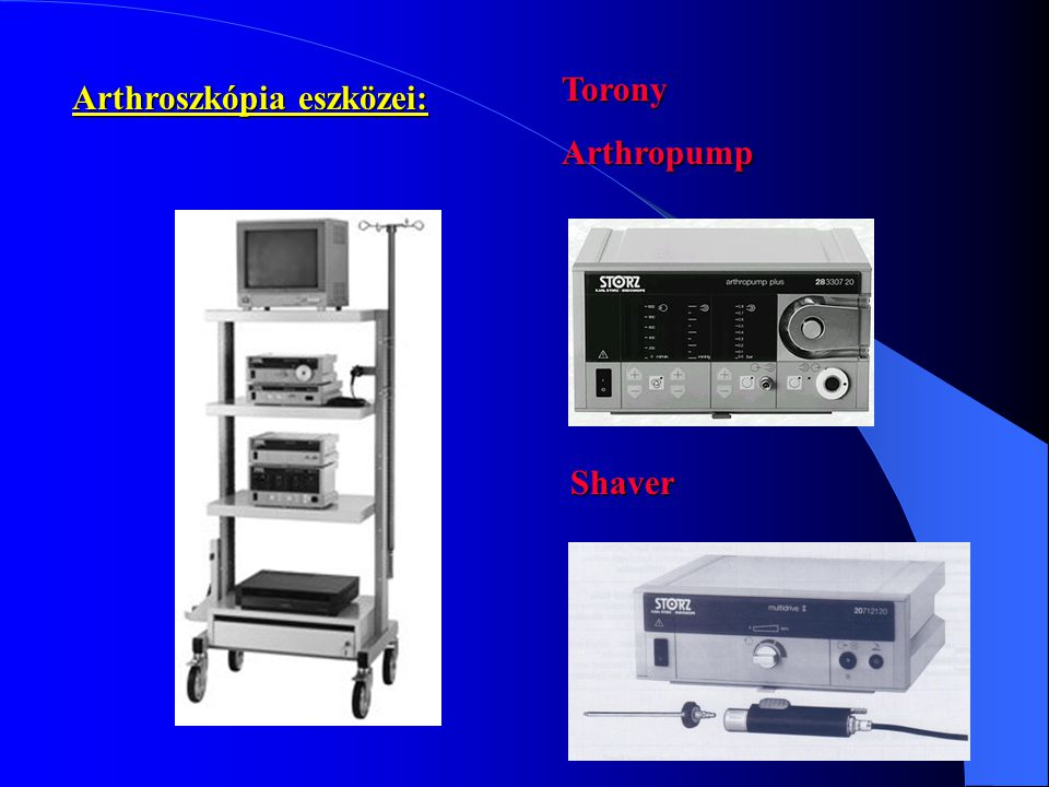 Torony Arthropump Arthroszkópia eszközei: Shaver