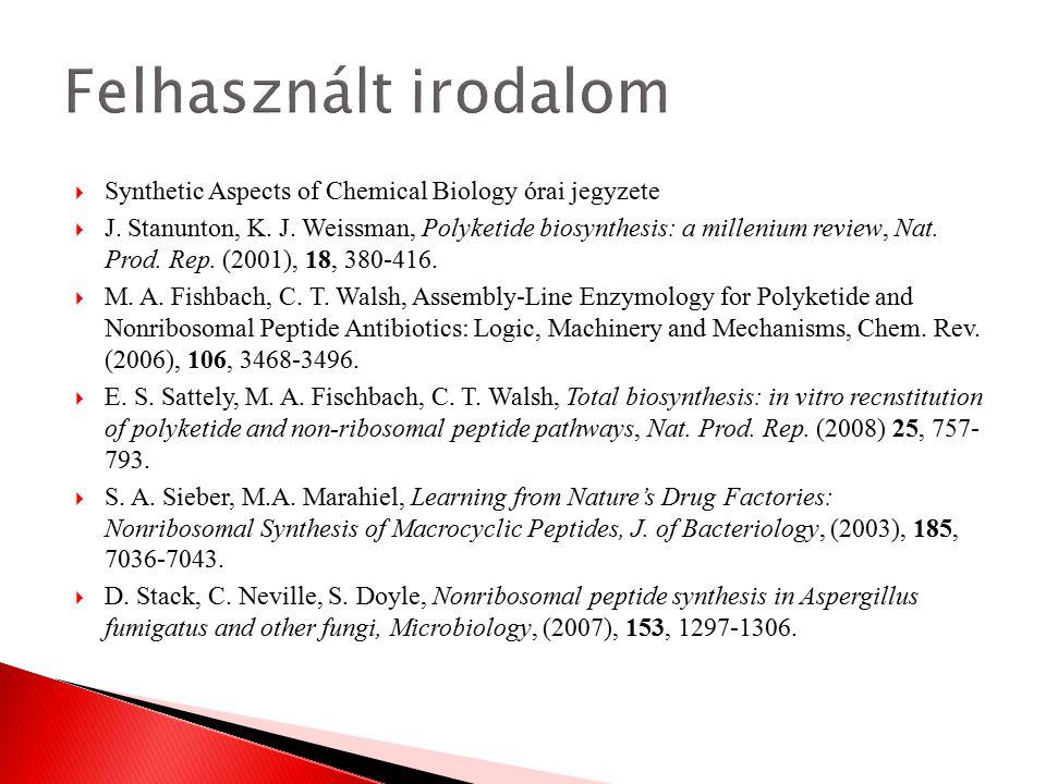 Felhasznált irodalom Synthetic Aspects of Chemical Biology órai jegyzete.