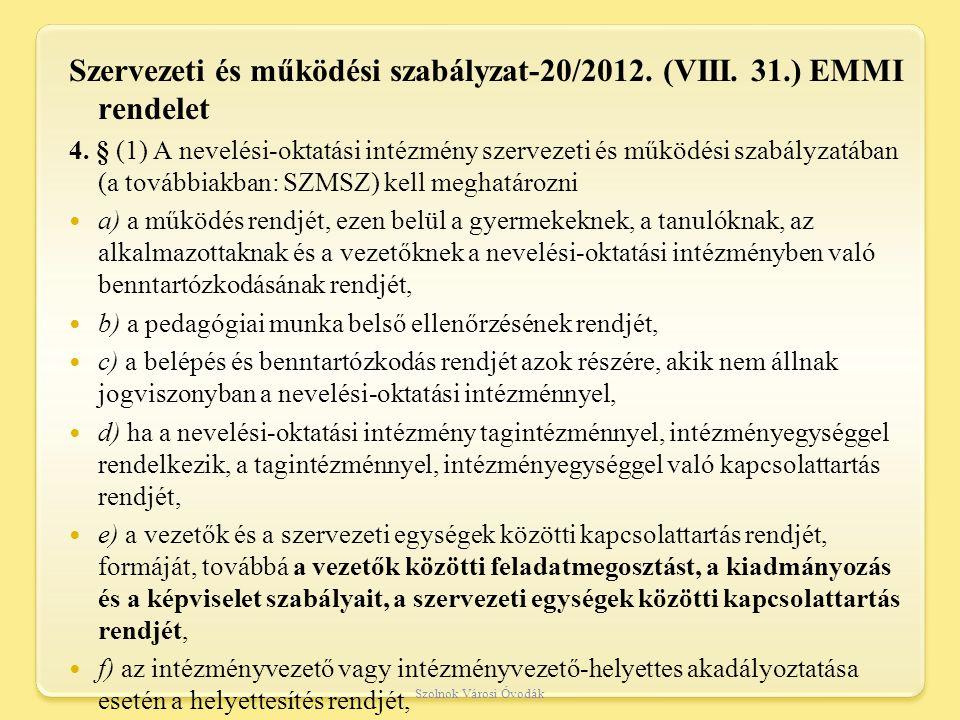 Szervezeti és működési szabályzat-20/2012. (VIII. 31.) EMMI rendelet