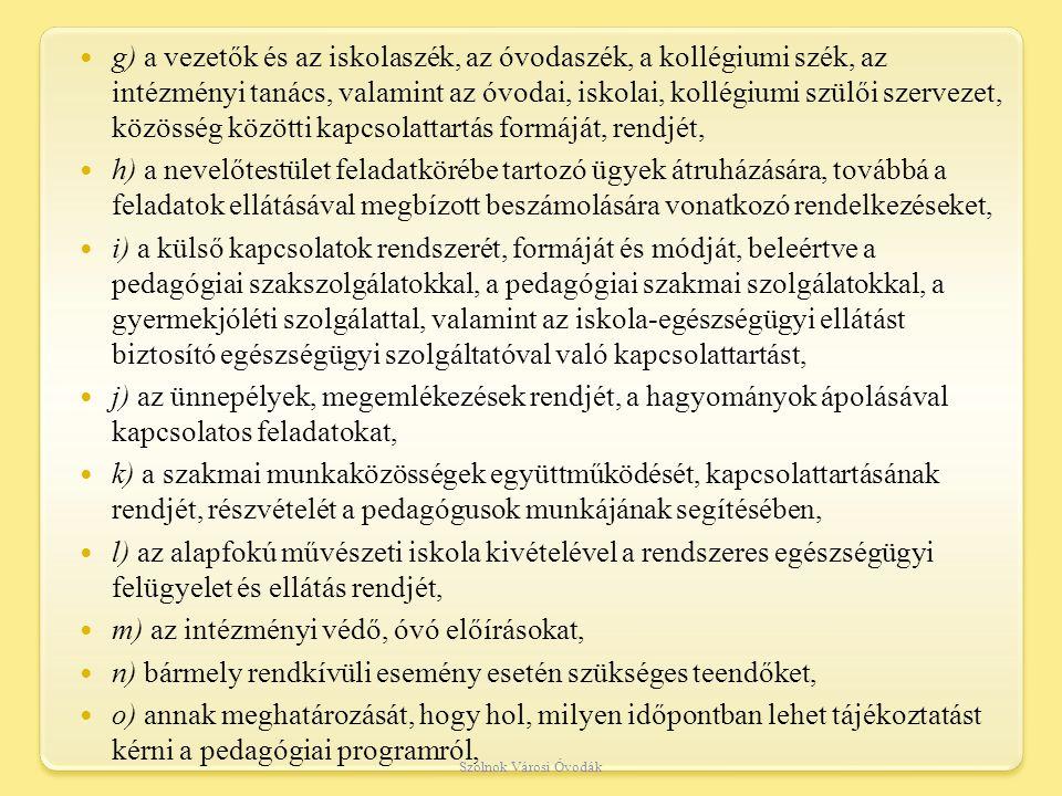 m) az intézményi védő, óvó előírásokat,