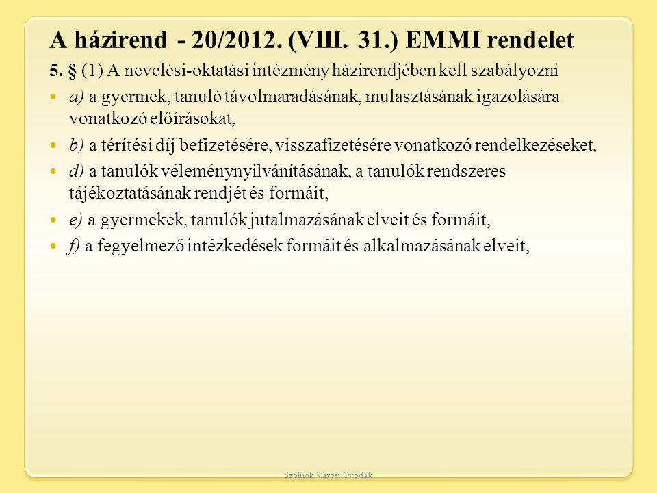 A házirend - 20/2012. (VIII. 31.) EMMI rendelet