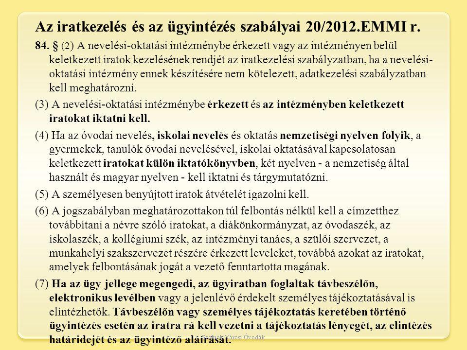 Az iratkezelés és az ügyintézés szabályai 20/2012.EMMI r.
