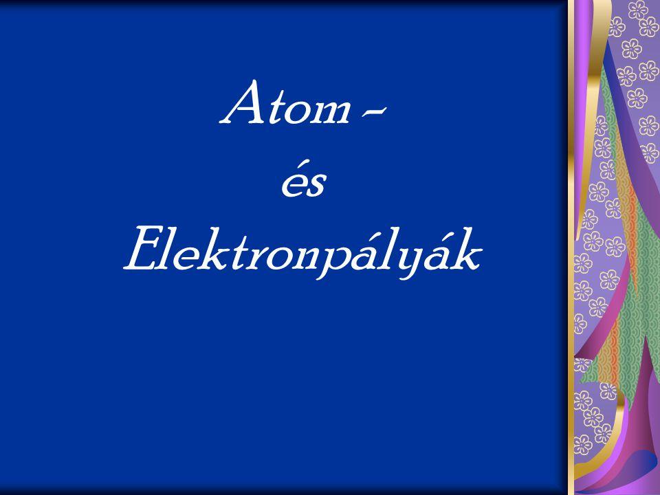 Atom - és Elektronpályák