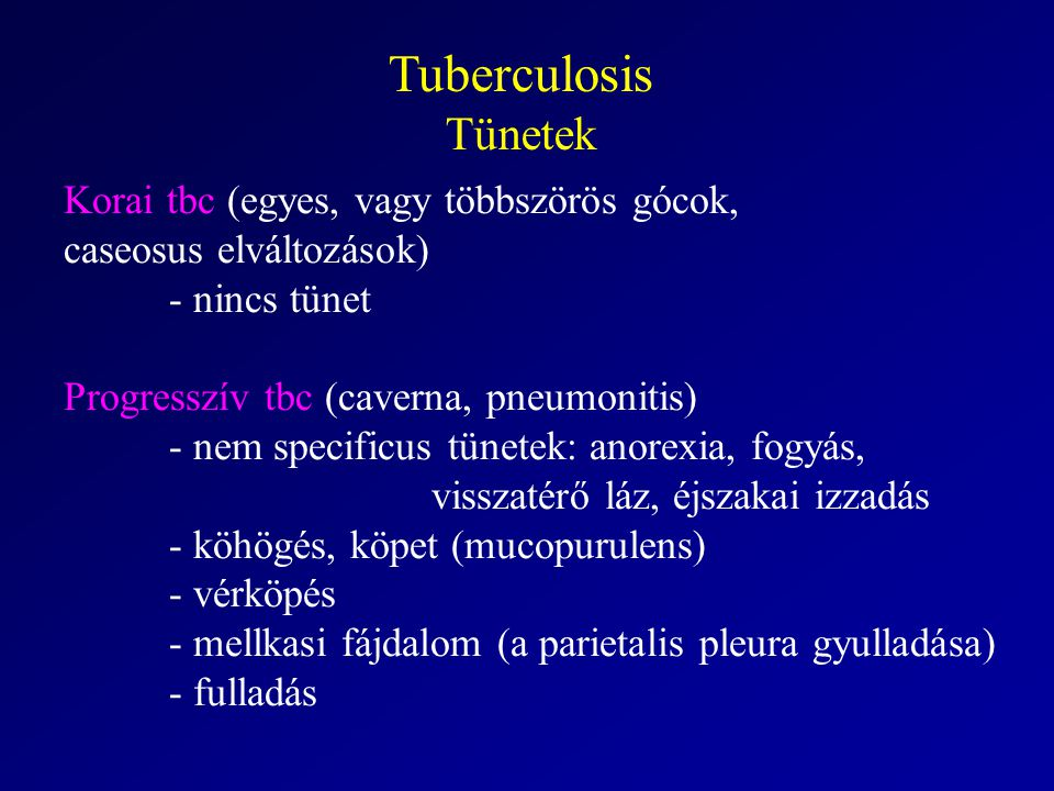 Tuberculosis Tünetek Korai tbc (egyes, vagy többszörös gócok,