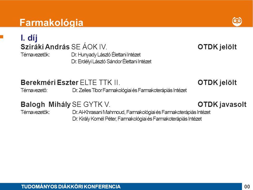 Farmakológia I. díj Sziráki András SE ÁOK IV. OTDK jelölt