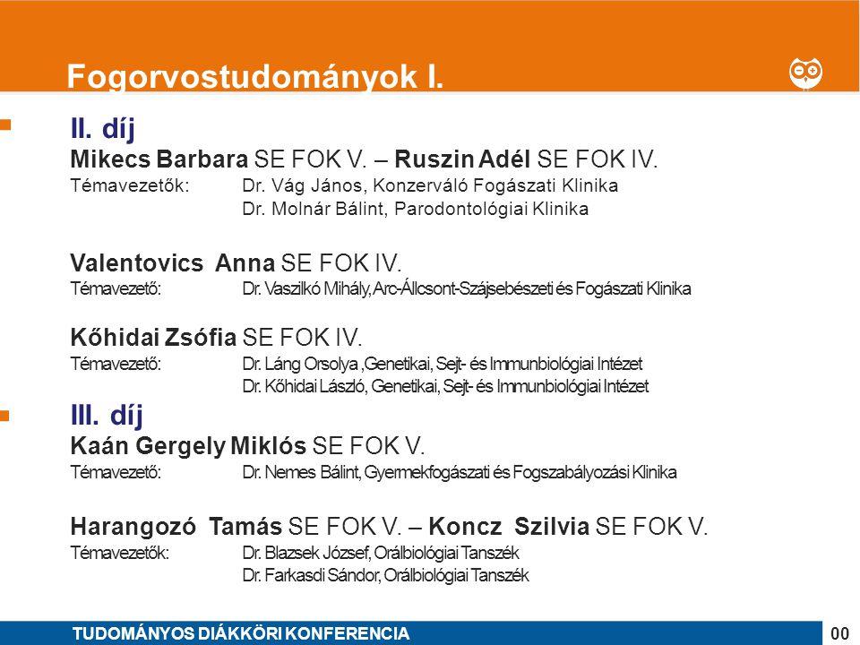 Fogorvostudományok I. II. díj III. díj
