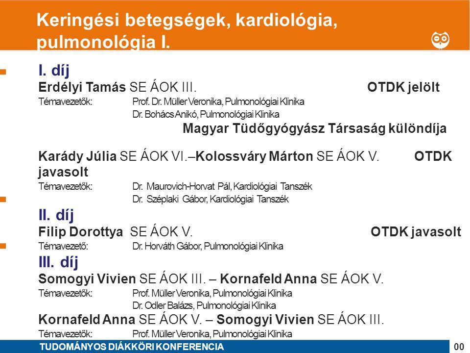 Keringési betegségek, kardiológia, pulmonológia I.