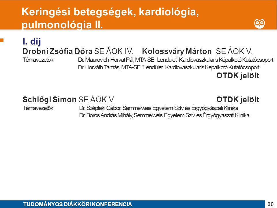 Keringési betegségek, kardiológia, pulmonológia II.