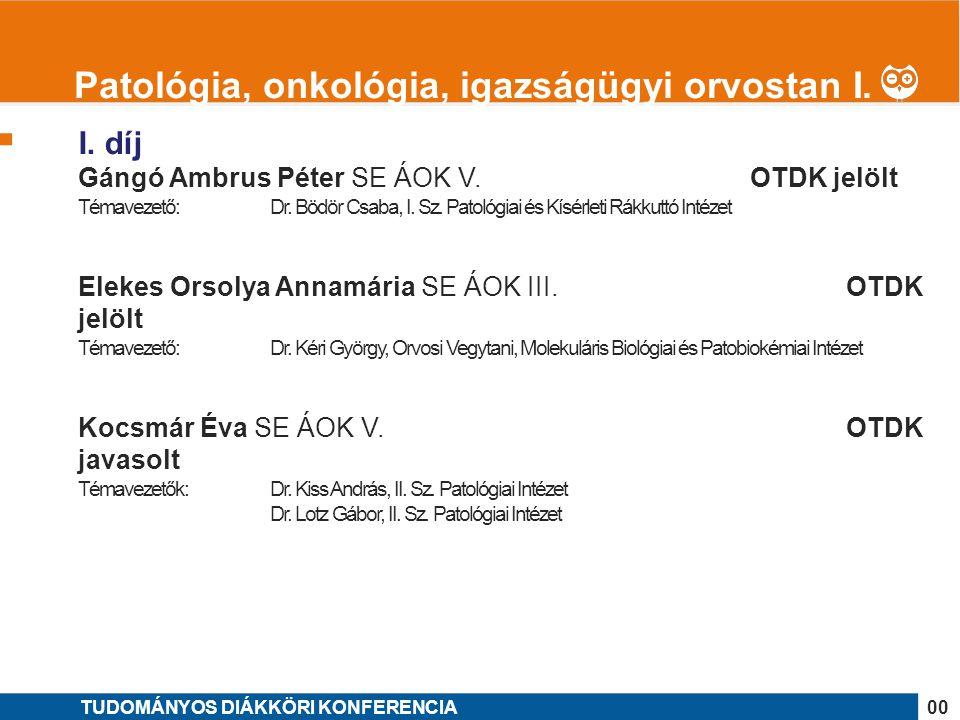 Patológia, onkológia, igazságügyi orvostan I.