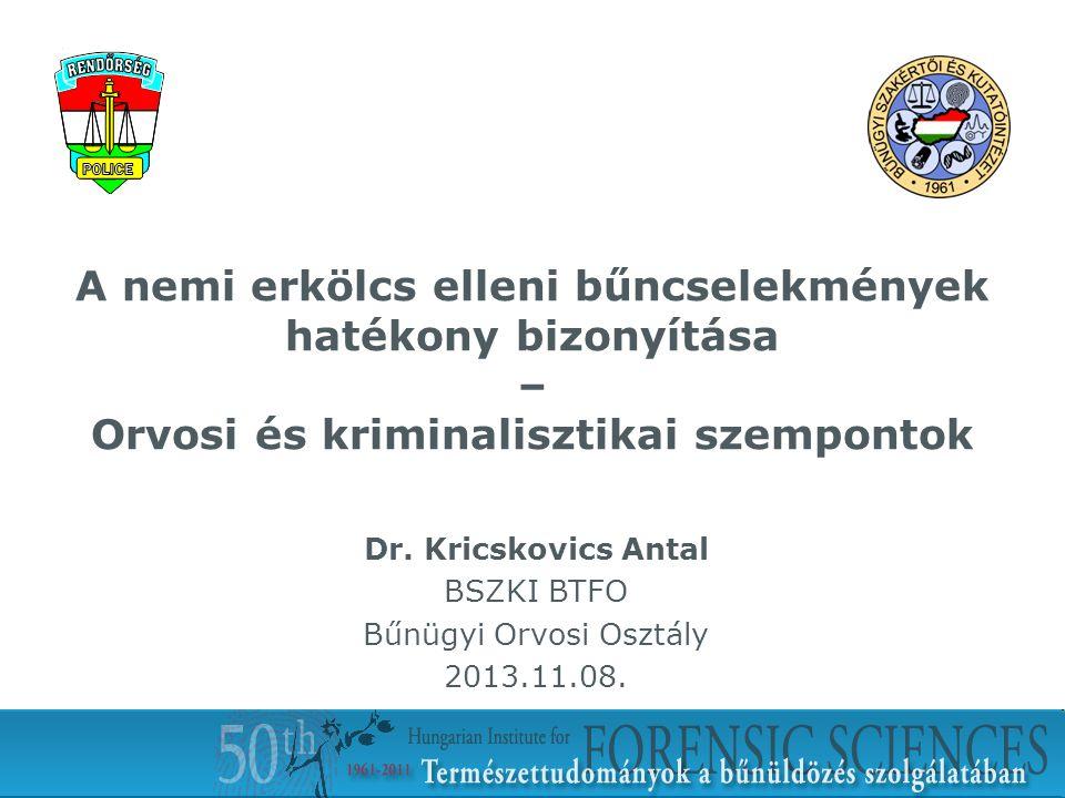 Dr. Kricskovics Antal BSZKI BTFO Bűnügyi Orvosi Osztály 2013.11.08.