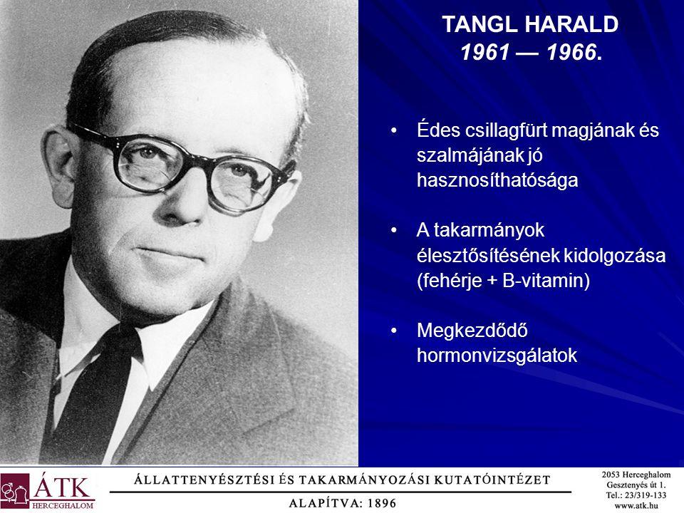 TANGL HARALD 1961 — 1966. Édes csillagfürt magjának és szalmájának jó hasznosíthatósága.