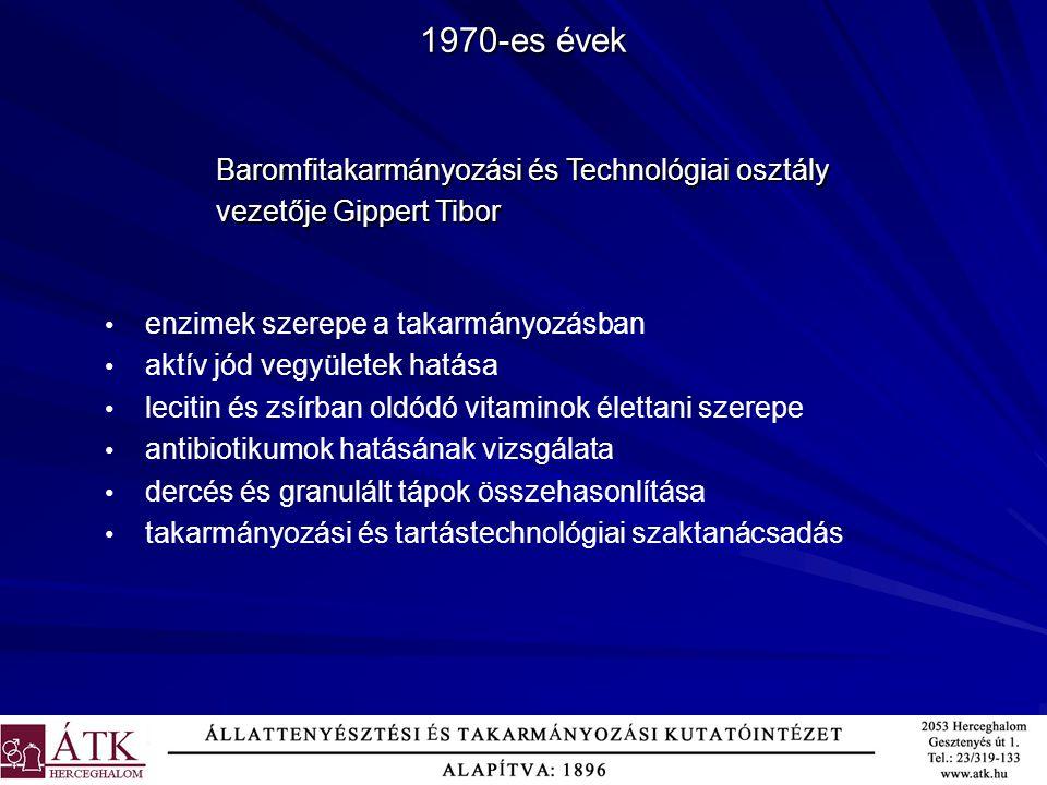 1970-es évek Baromfitakarmányozási és Technológiai osztály