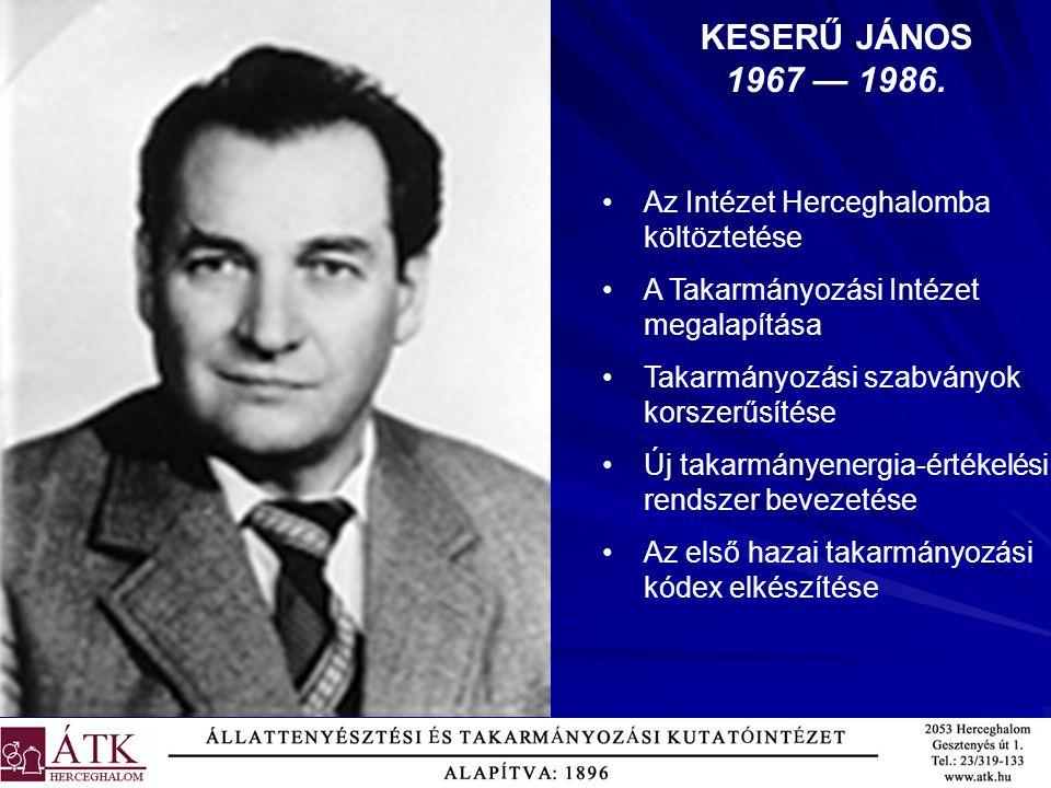 KESERŰ JÁNOS 1967 — 1986. Az Intézet Herceghalomba költöztetése