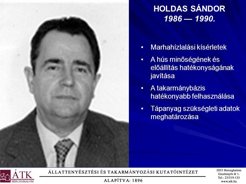 HOLDAS SÁNDOR 1986 — 1990. Marhahízlalási kísérletek