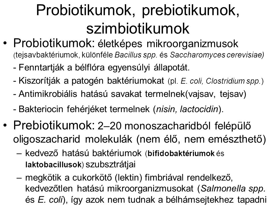 Probiotikumok, prebiotikumok, szimbiotikumok