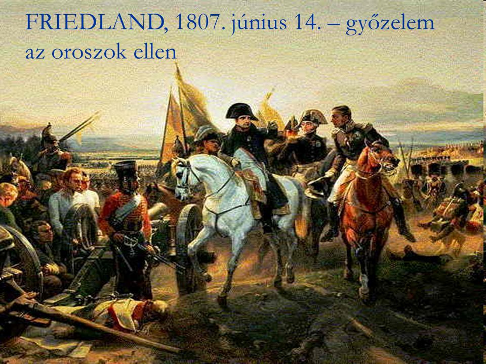 FRIEDLAND, 1807. június 14. – győzelem