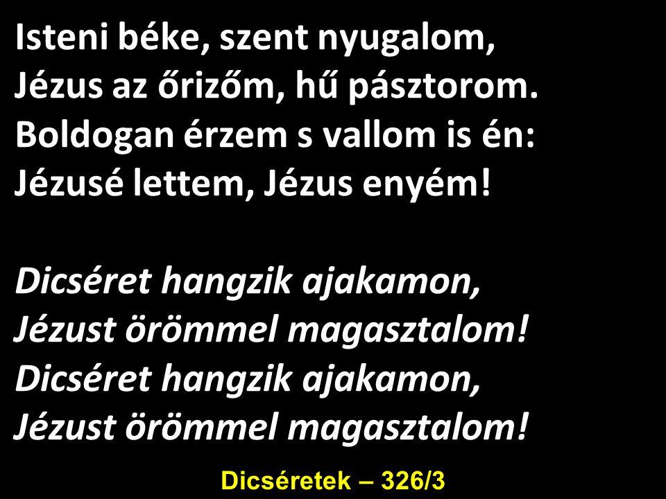 Isteni béke, szent nyugalom, Jézus az őrizőm, hű pásztorom