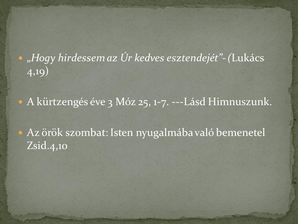 """""""Hogy hirdessem az Úr kedves esztendejét - (Lukács 4,19)"""