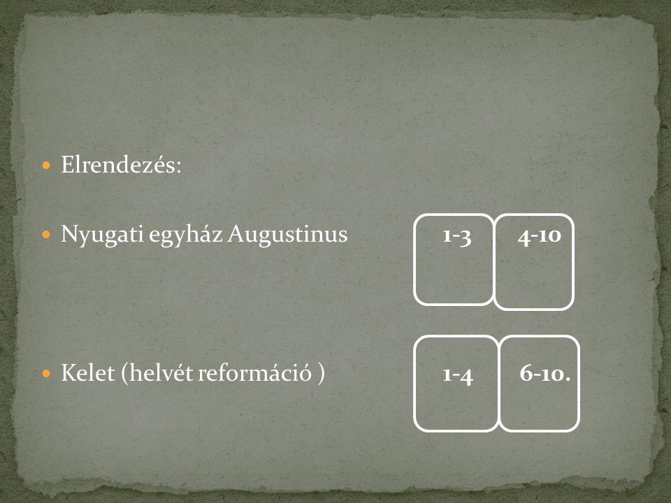 Elrendezés: Nyugati egyház Augustinus 1-3 4-10.