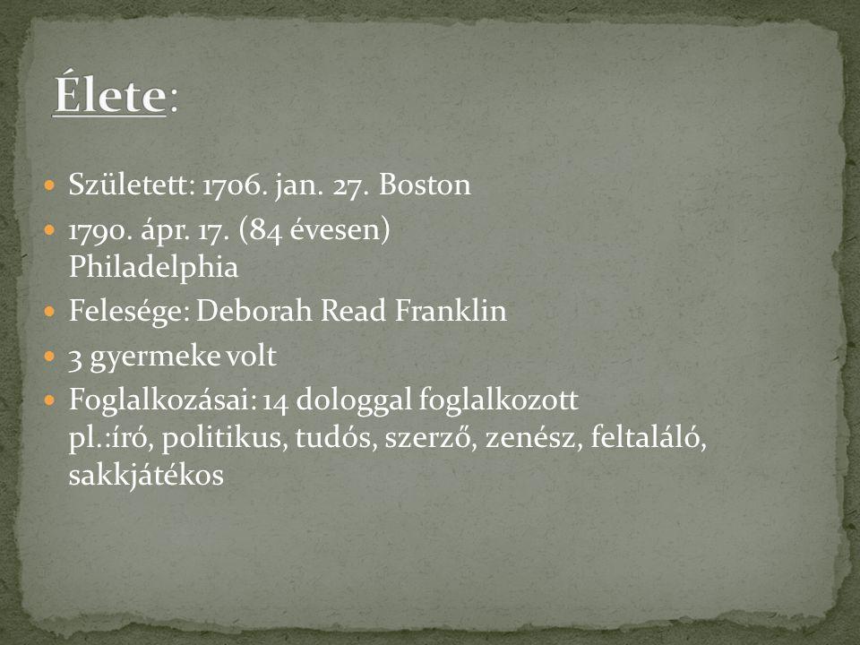 Élete: Született: 1706. jan. 27. Boston