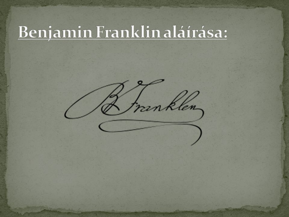 Benjamin Franklin aláírása: